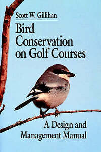 NEW Bird Conservation on Golf Courses: A Design and Management Manual