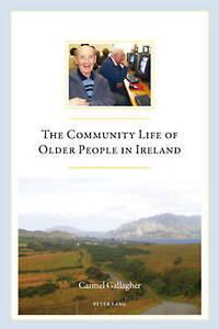 Community Life Of Older People In Ireland Gallagher  Carmel 9783039113866