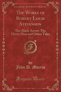 The Works of Robert Louis Stevenson, Vol. 3: The Black Arrow; The Merry Men and