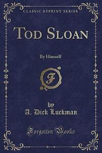 NEW Tod Sloan: By Himself (Classic Reprint) by A. Dick Luckman