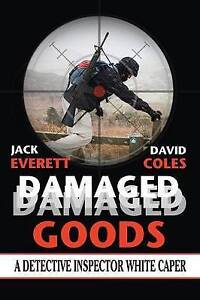 Damaged Goods: A Detective Inspector White Caper (D.I. White Mysteries) (Volume