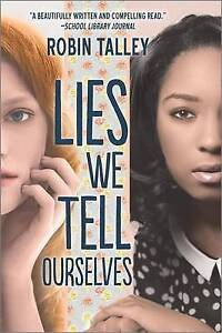 Lies We Tell Ourselves By Talley, Robin -Paperback