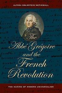 Abbe Gregoire and the French Revolution – The Making of Modern Universalis