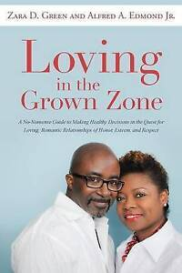 Loving in Grown Zone No-Nonsense Guide Making Healthy D by Green Zara D