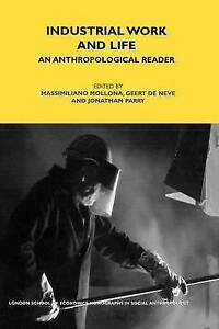 Industrial Work and Life: An Anthropological Reader (LSE Monographs on Social An
