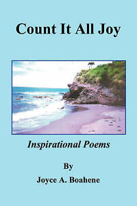 Count It All Joy Inspirational Poems by Boahene, Joyce A. -Paperback