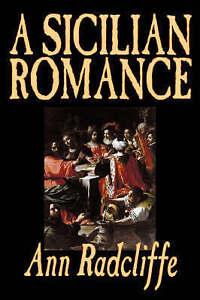 NEW A Sicilian Romance by Ann Radcliffe