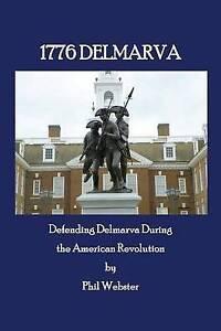 1776 Delmarva by Webster, Phil -Paperback