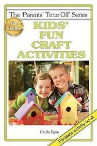Kids' Fun Craft Activities by Egan, Cecilia -Paperback