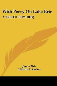 With-Perry-on-Lake-Erie-A-Tale-of-1812-1899-9781120958327-Paperback