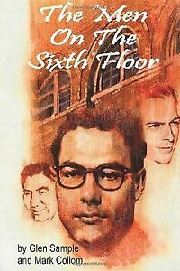 The Men on the Sixth Floor by Glen Sample. Latest edition, a