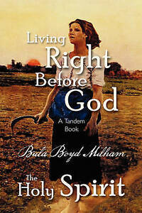 Living Right Before God/The Holy Spirit by Milham, Bula Boyd -Paperback