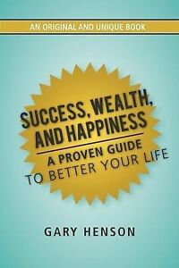USED (LN) Success, Wealth, and Happiness: A Proven Guide to Better Your Life