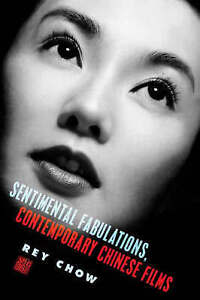 Sentimental Fabulations, Contemporary Chinese Films – Attachment in the Ag