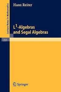 NEW L1-Algebras and Segal Algebras (Lecture Notes in Mathematics) by H. Reiter