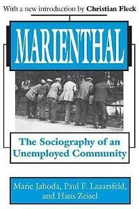 Marienthal: The Sociography of an Unemployed Community by Paul F. Lazarsfeld,...