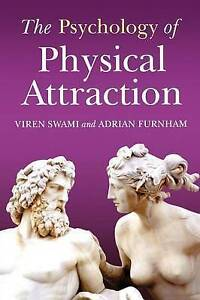 The Psychology of Physical Attraction by Adrian Furnham, Viren Swami...