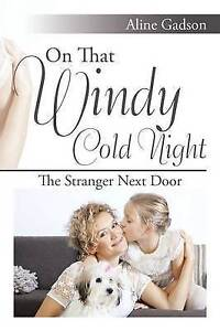 On That Windy Cold Night: The Stranger Next Door by Gadson, Aline -Paperback