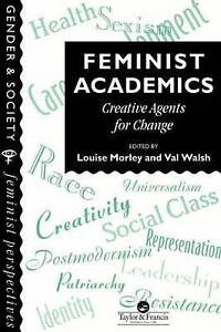 Feminist Academics: Creative Agents For Change (Gender and Society)-ExLibrary