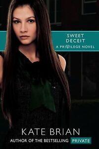 Sweet Deceit Bk. 4 by Kate Brian (2010, Paperback)
