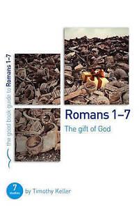 Romans 1-7 by Keller, Timothy J.