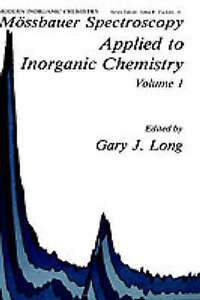 Mossbauer Spectroscopy Applied to Inorganic Chemistry, Vol. 1 (Modern Inorganic