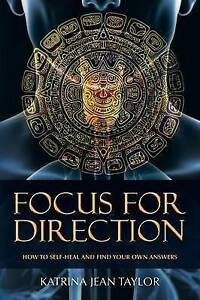 Focus For Direction by Jean Taylor Katrina