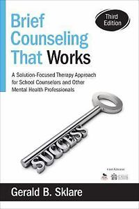 Brief Counseling That Works : A Solution-Focus