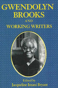 Gwendolyn Brooks and Working Writers by Third World Press,U.S. (Paperback, 2007)