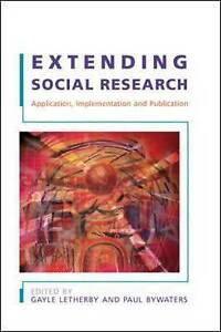 Extending Social Research: Application, Implementation and Publication, Bywaters