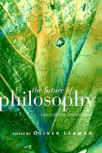 The Future of Philosophy: Towards the 21st Century
