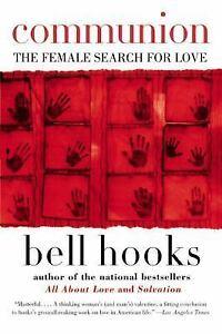 Communion-The-Female-Search-for-Love-by-Bell-Hooks-2002-Paperback