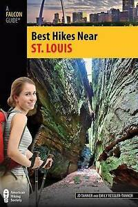 NEW Best Hikes Near St. Louis (Best Hikes Near Series) by JD Tanner