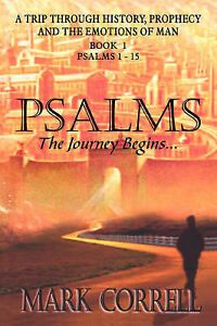 Psalms, the Journey Begins by Correll, Mark E. -Paperback