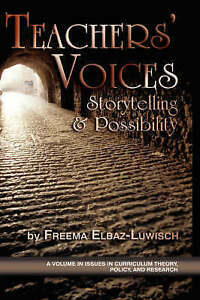 USED (LN) Teachers' Voices: Storytelling and Possibility (Issues in Curriculum T