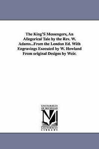 The king's messengers, an allegorical tale by the Rev. W. Adams...From the Londo