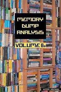 Memory Dump Analysis Anthology, Volume 8b by Vostokov, Dmitry -Paperback