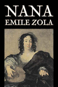 NEW Nana by Emile Zola, Fiction, Classics by Emile Zola