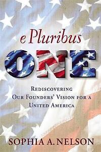 E-Pluribus-One-Rediscovering-Our-Founders-039-Vision-for-a-United-America-by-Nelso