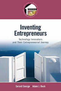 Inventing Entrepreneurs: Technology Innovators and Their Entrepreneurial, George