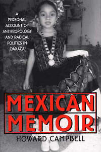Mexican Memoir: A Personal Account of Anthropology and Radical Politics in Oaxa