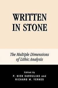 NEW Written in Stone: The Multiple Dimensions of Lithic Analysis