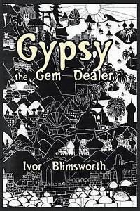 Gypsy the Gem Dealer by Blimsworth, Ivor 9781490771465 -Paperback