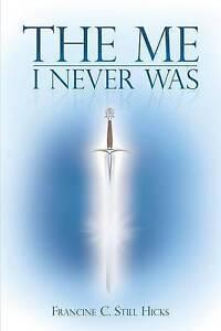 The Me I Never Was by Still Hicks, Francine C.  9781452598239 -Paperback