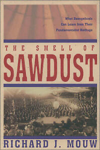The Smell of Sawdust: What Evangelicals Can Learn from Their Fundamentalist...