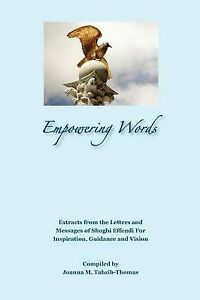 Empowering Words Extracts Letters Shoghi Effendi for by Tahzib-Thomas Joanna M