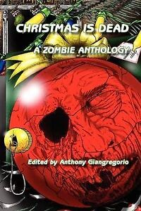 Christmas-is-Dead-A-Zombie-Anthology-Paperback-Book-NEW-9781935458340
