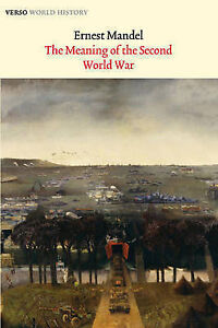 The Meaning of the Second World War, Ernest Mandel