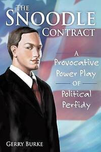The Snoodle Contract Provocative Power Play Political Perfi by Burke Gerry