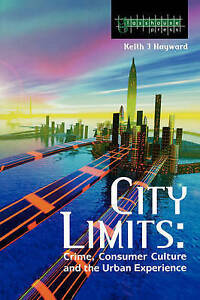 Good, City Limits: Crime, Consumer Culture and the Urban Experience (Criminology